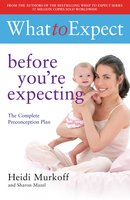 What to Expect: Before You're Expecting - Heidi Murkoff
