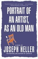 Portrait Of The Artist As An Old Man - Joseph Heller