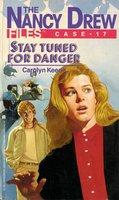 Stay Tuned for Danger - Carolyn Keene