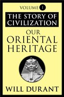 Our Oriental Heritage - Will Durant