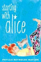 Starting with Alice - Phyllis Reynolds Naylor