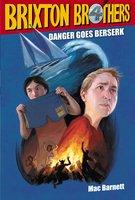 Danger Goes Berserk - Mac Barnett