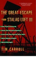 The Great Escape from Stalag Luft III - Tim Carroll