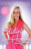 Sliding Into Home - Jon Warech, Kendra Wilkinson
