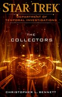 Department of Temporal Investigations: The Collectors - Christopher L. Bennett