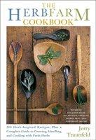 The Herbfarm Cookbook - Jerry Traunfeld