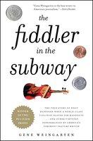 The Fiddler in the Subway - Gene Weingarten