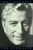 The Good Life: The Autobiography Of Tony Bennett - Tony Bennett