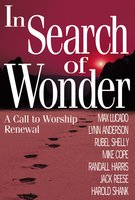 In Search of Wonder: A call to worship renewal - Dr. Lynn Anderson