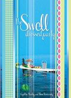 The Swell Dressed Party - Cynthia Rowley, Ilene Rosenzweig