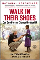 Walk in Their Shoes: Can One Person Change the World? - Jim Ziolkowski