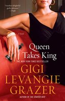 Queen Takes King - Gigi Levangie Grazer