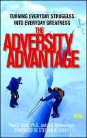 The Adversity Advantage: Turning Everyday Struggles into Everyday Greatness - Erik Weihenmayer, Paul Stoltz