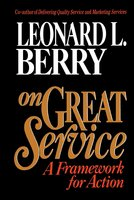 On Great Service: A Framework for Action - Leonard L. Berry