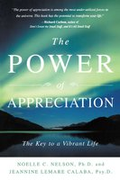 The Power of Appreciation: The Key to a Vibrant Life - Noelle C. Nelson,Jeannine Lemare Calaba