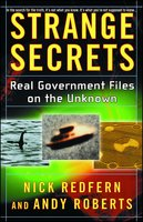 Strange Secrets: Real Government Files on the Unknown - Nick Redfern,Andy Roberts