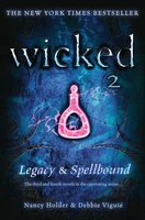 Wicked: Legacy & Spellbound - Nancy Holder, Debbie Viguie