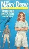 Trouble in Tahiti - Carolyn Keene