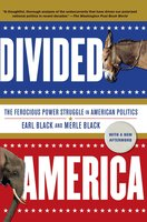 Divided America: The Ferocious Power Struggle in American Politics - Earl Black,Merle Black