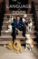 The Language of Dogs - Justin Silver,David Donnenfeld