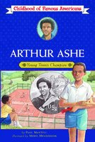 Arthur Ashe: Young Tennis Champion - Paul Mantell