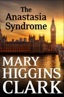 The Anastasia Syndrome - Mary Higgins Clark