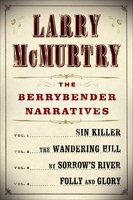 Larry McMurtry's Berrybender Narratives - Larry McMurtry