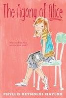 The Agony of Alice - Phyllis Reynolds Naylor