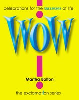 Wow! GIFT: Celebrations for the Successes of Life - Martha Bolton