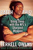 Catch This!: Going Deep with the NFL's Sharpest Weapon - Stephen Singular,Terrell Owens