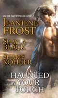 Haunted by Your Touch - Jeaniene Frost, Shayla Black, Sharie Kohler