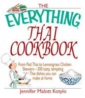 The Everything Thai Cookbook - Jennifer Malott Kotylo
