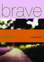 Brave New Girl - Louisa Luna