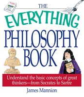The Everything Philosophy Book - James Mannion