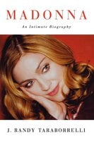 Madonna: An Intimate Biography - J. Randy Taraborrelli
