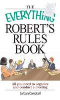 The Everything Robert's Rules Book - Barbara Campbell