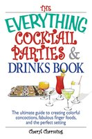 The Everything Cocktail Parties And Drinks Book - Cheryl Charming