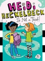 Heidi Heckelbeck Is Not a Thief! - Wanda Coven