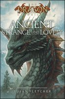 Ancient, Strange, and Lovely - Susan Fletcher