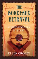 The Bordeaux Betrayal - Ellen Crosby