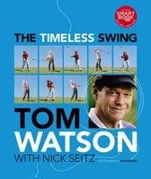 The Timeless Swing - Tom Watson