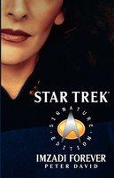 Star Trek: Signature Edition: Imzadi Forever - Peter David