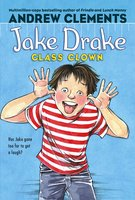 Jake Drake, Class Clown - Andrew Clements