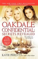 Oakdale Confidential: Secrets Revealed - Katie Peretti, Alina Adams