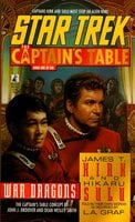 Star Trek: The Captain's Table #1: James T. Kirk & Hikaru Sulu: War Dragons - L.A. Graf