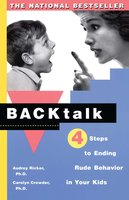 Backtalk: 3 Steps to Stop It Before the Tears and Tantrums Start - Carolyn Crowder,Audrey Ricker