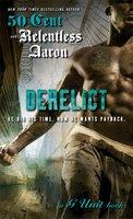 Derelict - 50 Cent, Relentless Aaron