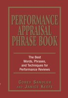 Performance Appraisal Phrase Book: The Best Words, Phrases, and Techniques for Performace Reviews - Corey Sandler,Janice Keefe