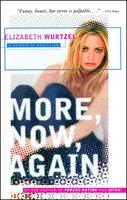 More, Now, Again: A Memoir of Addiction - Elizabeth Wurtzel