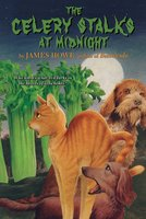 The Celery Stalks At Midnight - James Howe